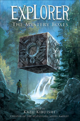 Explorer: The Mystery Boxes - Kibuishi, Kazu