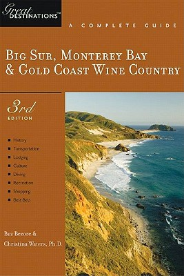 Explorer's Guide Big Sur, Monterey Bay & Gold Coast Wine Country: A Great Destination - Bezore, Buz, and Waters, Christina