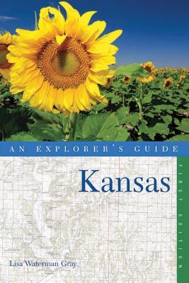 Explorer's Guide Kansas - Gray, Lisa Waterman