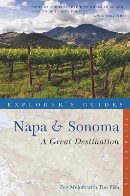 Explorer's Guide Napa & Sonoma: A Great Destination - Fish, Tim, and Melnik, Peg