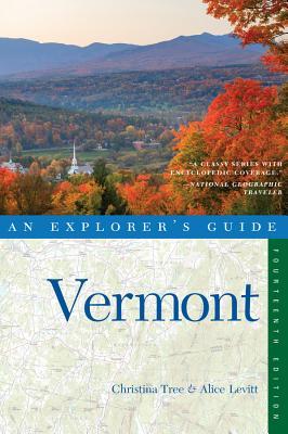 Explorer's Guide Vermont - Tree, Christina, and Levitt, Alice