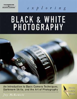 Exploring Basic Black & White Photography - McKenzie, Joy