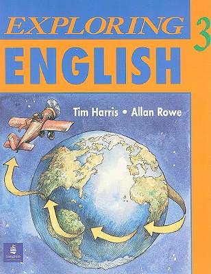 Exploring English 3 - Harris, Tim, and Rowe, Allan