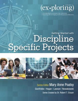 Exploring Getting Started with Discipline Specific Projects - Poatsy, Mary Anne, and Grauer, Robert T.