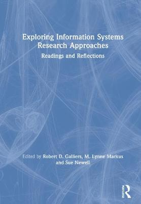 Exploring Information Systems Research Approaches - Galliers, Robert D (Editor)