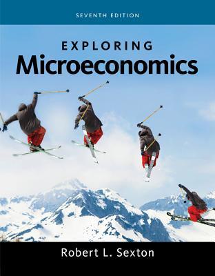 Exploring Microeconomics - Sexton, Robert