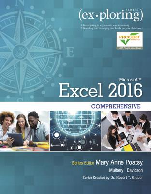 Exploring Microsoft Office Excel 2016 Comprehensive - Poatsy, Mary Anne, and Mulbery, Keith, and Davidson, Jason