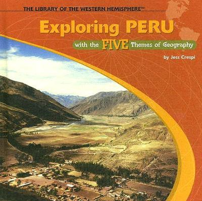 Exploring Peru with the Five Themes of Geography - Crespi, Jess