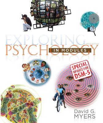 Exploring Psychology in Modules with Updates on Dsm-5 - Myers, David G, Professor, PhD