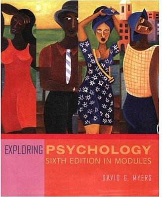 Exploring Psychology, Sixth Edition, in Modules - Myers, David G, Professor, PhD