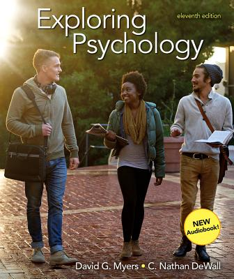 Exploring Psychology - Myers, David G, and Dewall, C Nathan