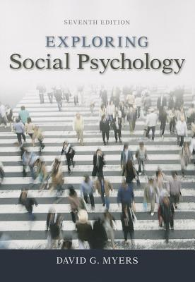 Exploring Social Psychology - Myers, David