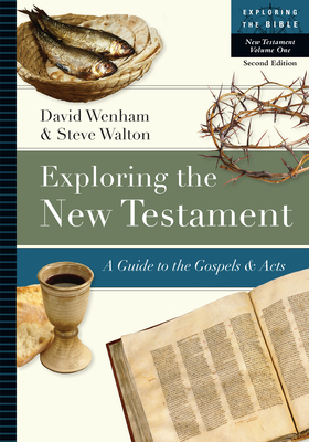 Exploring the New Testament: A Guide to the Gospels and Acts - Wenham, David, and Walton, Steve, Professor