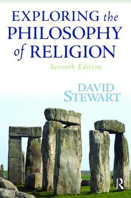 Exploring the Philosophy of Religion - Stewart, David