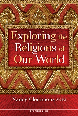 Exploring the Religions of Our World - Clemmons, Nancy