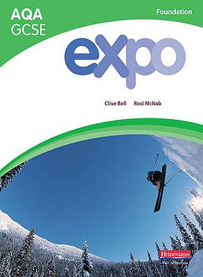 Expo AQA GCSE French Foundation Student Book - Bell, Clive, and McNab, Rosi