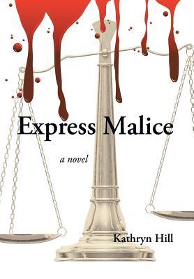 Express Malice - Hill, Kathryn, (Ed