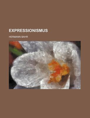 Expressionismus - Bahr, Hermann