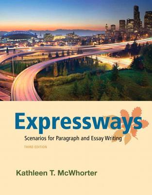 Expressways: Writing Scenarios Paragraphs to Essays - McWhorter, Kathleen T.