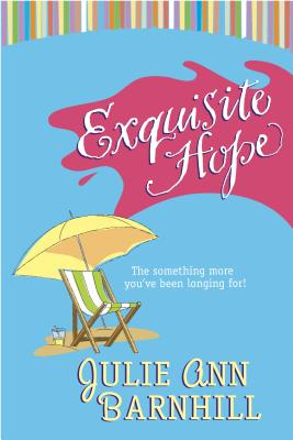 Exquisite Hope - Barnhill, Julie Ann