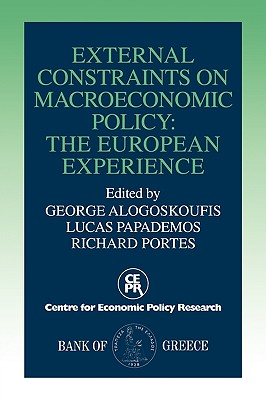 External Constraints on Macroeconomic Policy - Alogoskoufis, George (Editor), and Papademos, Lucas (Editor), and Portes, Richard (Editor)