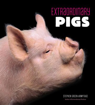 Extraordinary Pigs - Green-Armytage, Stephen