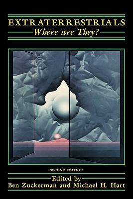 Extraterrestrials: Where Are They? - Zuckerman, Ben (Editor), and Euckerman, Ben, and Hart, Michael H (Editor)