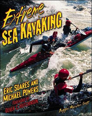Extreme Sea Kayaking: A Survival Guide - Powers, Michael, and Soares, Eric J