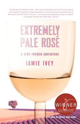 Extremely Pale Rose: A Very French Adventure - Ivey, Jamie