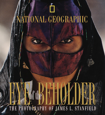 Eye of the Beholder - Stanfield, James L, and National Geographic Society, and Abercrombie, Tom (Introduction by)