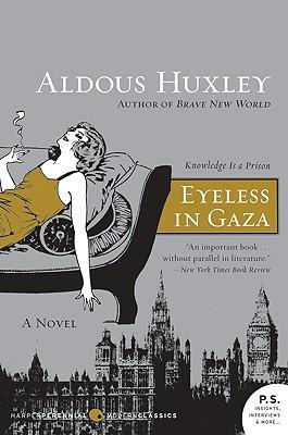Eyeless in Gaza - Huxley, Aldous