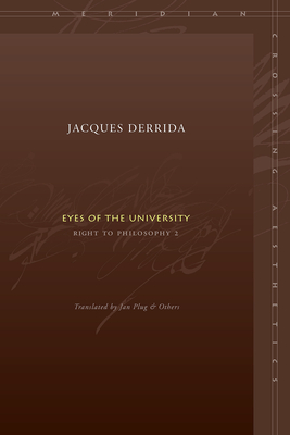 Eyes of the University: Right to Philosophy 2 - Derrida, Jacques, Professor