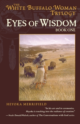 Eyes of Wisdom - Merrifield, Heyoka