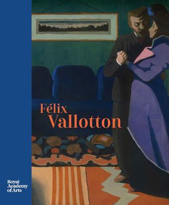 Félix Vallotton - Vallotton, Felix, and Buttner, Philippe (Text by), and Dumas, Ann (Text by)