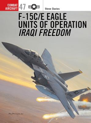 F-15C/E Eagle Units in Operation Iraqi Freedom - Davies, Steve