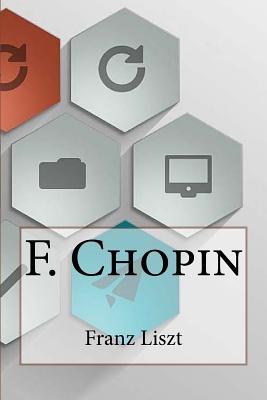 F. Chopin - Liszt, Franz