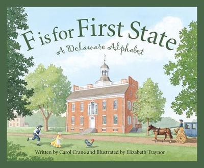 F Is for First State: A Delaware Alphabet - Crane, Carol