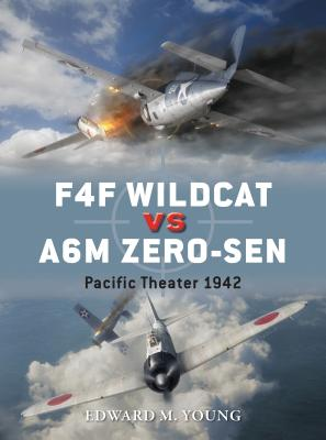 F4F Wildcat Vs A6M Zero-Sen: Pacific Theater 1942 - Young, Edward M