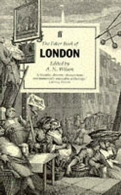 Faber Book of London - Wilson, A. N. (Editor)