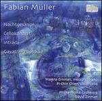Fabian Müller: Nachtgesänge; Cellokonzert; Intrada; Gayatri-Rhapsodie