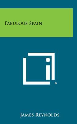 Fabulous Spain - Reynolds, James