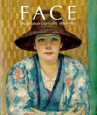 Face: Australian Portraits: 1880-1960 - Radford, Ron