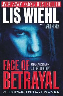 Face of Betrayal - Wiehl, Lis