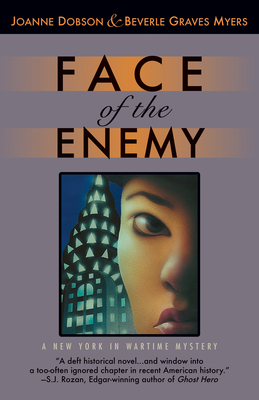Face of the Enemy: A New York in Wartime Mystery - Dobson, Joanne, and Myers, Beverle Graves