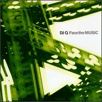 Face the Music - DJ Q