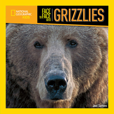 Face to Face with Grizzlies - Sartore, Joel