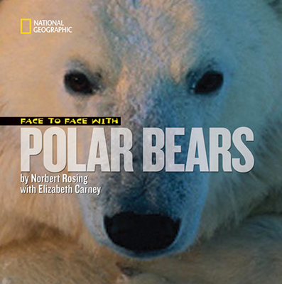 Face to Face with Polar Bears - Rosing, Norbert