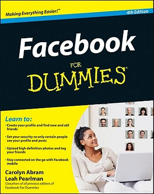 Facebook For Dummies - Abram, Carolyn, and Pearlman, Leah