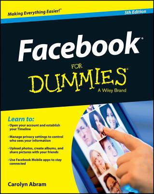 Facebook for Dummies - Abram, Carolyn