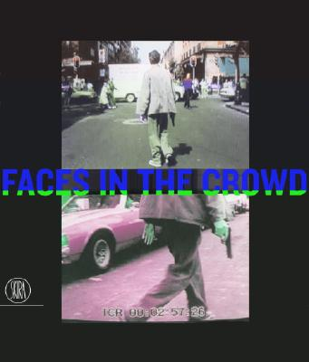 Faces in the Crowd: The Modern Figure and Avant-Garde Realism - Blazwick, Iwona